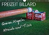 Freizeit Billard - Queue, Kugeln, Kreide und Tisch (Wandkalender 2021 DIN A4 quer)