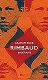 Rimbaud: Biografie (seismograph / Die Sachbuch-Reihe: Politik, Gesellschaft, Geschichte, Kunst,...