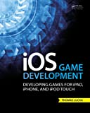 iOS Game Development: Developing Games for iPad, iPhone, and iPod Touch (English Edition)