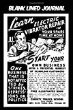 Blank Lined Journal - Learn Electric Vibrator Repair Start Your Own Business: Vintage Retro Vibrator...