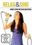 Relax & Sing - Singen lernen mit Spaß und Erfolg - mit umfangreichem Trainingsprogramm auch für...