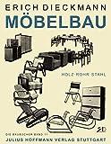 Möbelbau in Holz, Rohr und Stahl: Die Baubücher Band 11