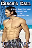 Coach's Call: A Steamy Short Story about Love, Volleyball, and One Uncoachable Girl (English...