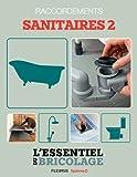 Sanitaires & Plomberie : raccordements - sanitaires 2 (L'essentiel du bricolage) (French Edition)