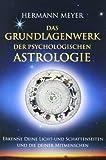 Das Grundlagenwerk der psychologischen Astrologie: Erkenne Deine Licht- und Schattenseiten und die...