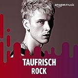 Taufrisch: Rock