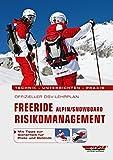 Offizieller DSV-Lehrplan Freeride Risikomanagement Alpin/Snowboard: Technik - Unterrichten - Praxis...