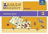 Zahlenwerkstatt - Rechentrainer Bayern: Rechentrainer 2