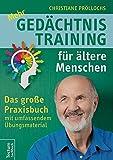Mehr Gedächtnistraining für ältere Menschen: Das große Praxisbuch mit umfangreichem...
