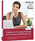 Praxisnahe Finanzbuchhaltung mit Lexware buchhaltung pro / plus / premium:: Das komplette Lernbuch