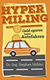 Hypermiling: Geld sparen beim Autofahren