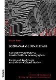 Sozioanalyse des Alltags: Kulturelle Wurmlöcher und Gesellschaftliche Seismographen. Trends und...