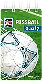 WAS IST WAS Quiz Fußball: Über 100 Fragen und Antworten! Mit Spielanleitung und Punktewertung (WAS...