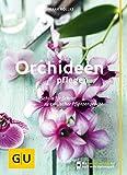 Orchideen pflegen: Schritt fr Schritt zu exotischer Pflanzenpracht (GU Praxisratgeber Garten)