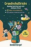 Grundschultricks – Spielerisch lernen mit deinem Kind: Spannende Ideen und Anleitungen für den...