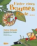 Hinter eines Baumes Rinde ...: Gedichte für Kinder von Heinz Erhardt