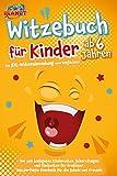 Witzebuch für Kinder ab 6 Jahren: Die XXL-Witzesammlung zum Weglachen! Die 500 lustigsten...