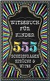 """Witzebuch Kinder ab 8: Das große """"Greatest Hits"""" Buch für Kinder mit über 555 lustigen..."""