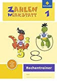 Zahlenwerkstatt - Rechentrainer: Zahlenwerkstatt - Ausgabe 2015: Rechentrainer 1 (Zahlenwerkstatt -...