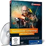 Faszinierende Composings mit Pavel Kaplun - Das Praxis-Training