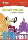 Italienisch entdecken: Il mio corso di italiano / Buch mit Audio-CD