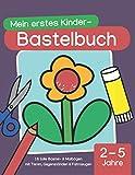 Mein erstes Kinder-Bastelbuch (2 - 5 Jahre): 16 tolle Bastel- & Malbögen mit Tieren, Gegenständen...