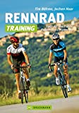 Rennrad-Training: Rennrad-Training: Erprobte Trainingskonzepte und Trainingspläne, einfach...