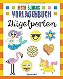 Mein buntes Vorlagenbuch - Bügelperlen. Über 200 Motive: Von Affe bis Zwerg. Mit Lama, Einhorn und...