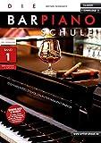 Die Barpiano-Schule - Band 1: Techniken des stilvollen Entertainment-Pianos (inkl. Download)....