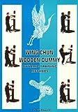Wing Chun Wooden Dummy: Dynamic Training Methods