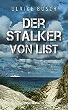 Der Stalker von List: Nordseekrimi (Ein Fall fr die Kripo Wattenmeer 7)
