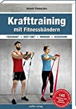 Krafttraining mit Fitnessbändern: TheraBand ® + Body-Tube ® + Miniband + Deuserband...
