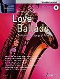 Love Ballads: 14 Wonderful Songs of Passion. Tenor-Saxophon. Ausgabe mit Online-Audiodatei. (Schott...