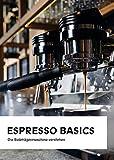 Espresso Basics: Die Siebträgermaschine verstehen