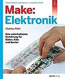 Make: Elektronik: Eine unterhaltsame Einfhrung fr Maker, Kids und Bastler