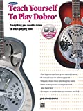 Alfred's Teach Yourself to Play Dobro: Everything You Need to Know to Start Playing Now!, Book & CD
