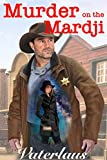 Murder on the Mardji: A Captain Benedai Moon-Hopper Mystery (English Edition)