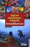Digitale Unterwasserfotografie Kompaktkameras