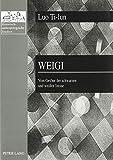 Weigi: Vom Getöne der schwarzen und weißen Steine - Geschichte und Philosophie des chinesischen...