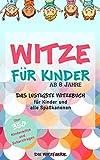 Witze für Kinder ab 8 Jahre: Das lustigste Witzebuch für Kinder und alle Spaßkanonen - über 350...