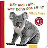 Hör mal rein, wer kann das sein? Wilde Tiere: Streicheln und hören | Hochwertiges Pappbilderbuch...