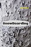 Snowboarding Notebook Journal: Lined Notebook Diary Journal gift for Snowboarders, Skiers and those...