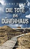 Die Tote im Dnenhaus: Nordseekrimi (Ein Fall fr die Kripo Wattenmeer 6)