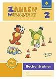 Zahlenwerkstatt - Rechentrainer: Zahlenwerkstatt - Ausgabe 2015: Rechentrainer 2 (Zahlenwerkstatt -...
