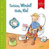 Ich bin schon groß: Tschüss, Windel! Hallo, Klo!: Familienalltagsgeschichte für Kinder ab 2...