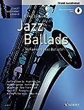 Jazz Ballads: 16 berhmte Jazz-Balladen. Tenor-Saxophon. Ausgabe mit Online-Audiodatei. (Schott...