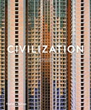 Civilization: The Way We Live Now