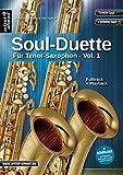 Soul-Duette für Tenor-Saxophon - Vol. 1 - 6 Soul-Playalongs (inkl. Download). Spielbuch....