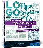 Logo, Visitenkarten, Flyer & Co.: Geschäftsausstattung und Werbung selbst gestalten – inkl....
