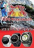 GPS Praxisbuch Garmin fenix 5 -Serie: auch auf die Modelle fenix 5Plus & Forerunner 945 anwendbar...